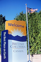 Welcome Sign to British Columbia, Canada (The Best Place on Earth) at Peace Arch International Border Crossing / Douglas Border Crossing, Surrey, BC, British Columbia, Canada