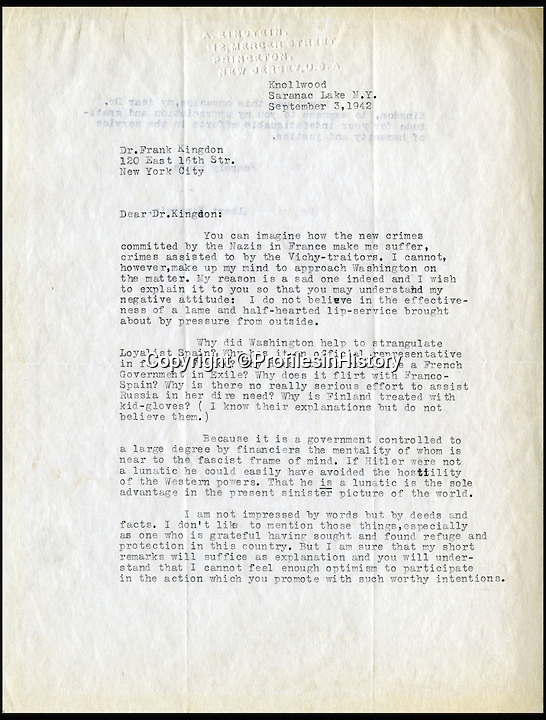 BNPS.co.uk (01202 558833)<br /> Pic: ProfilesinHistory/BNPS<br /> <br /> An explosive unseen letter from Albert Einstein berating Hitler, the US Government, Vichy France and General Franco has come to light.<br /> <br /> The private letter written in 1942 controversially criticises the country that saved him from Hitler as being a 'Government controlled...by near fascist financiers' and not doing enough to defeat the Nazis.<br /> <br /> The genius thought that before America entered the Second World War the country was being run by a super-rich fascist elite who sided with the Nazi regime and the US government was not inclined to act because of it.<br />  <br /> And most damningly Einstein believed if it was not for Hitler's &quot;lunacy&quot; the US would have ultimately left the Third Reich in peace. <br /> <br /> Profile in History - April 18th - &pound;30,000
