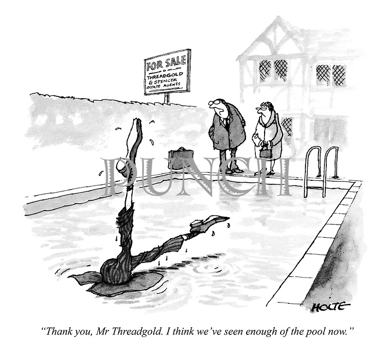 """""""Thank you, Mr Threadgold. I think we've seen enough of the pool now."""""""