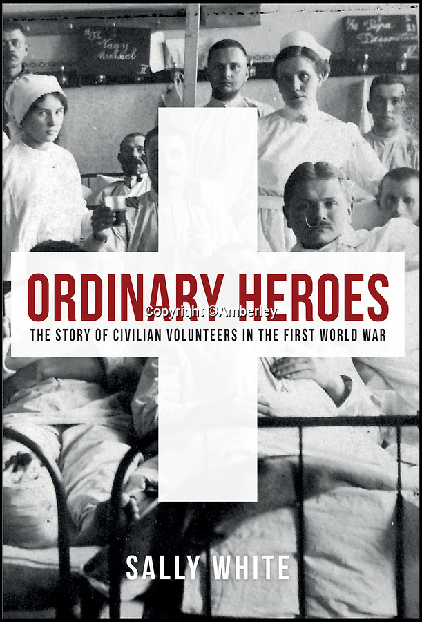 BNPS.co.uk (01202 558833)Pic: Amberley/BNPS<br /> <br /> 'Ordinary Heroes'.<br /> <br /> These remarkable photos feature in a new book which highlights the crucial role volunteers played in the First World War.<br /> <br /> Former archaeologist Sally White has shed new light on the tireless efforts of men, women and children who supported the soldiers both on the front line and at home.<br /> <br /> They include heiress Lady Dorothie Feilding who shunned her aristocratic background to become a highly decorated volunteer nurse and ambulance driver on the Western Front.