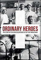 New book on the Great War's 'Ordinary Heroes'.