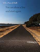 """With a Piece of Chalk - You can draw a line and start againt.""  START in chalk on a paved path at Martin Luther King Jr. Regional Shoreline in Oakland, California"