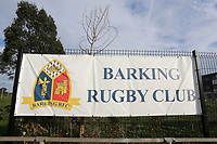 General view of the Barking Rugby Club sign during May & Baker vs Swaffham Town, Buildbase FA Vase Football at Gale Street on 4th November 2018