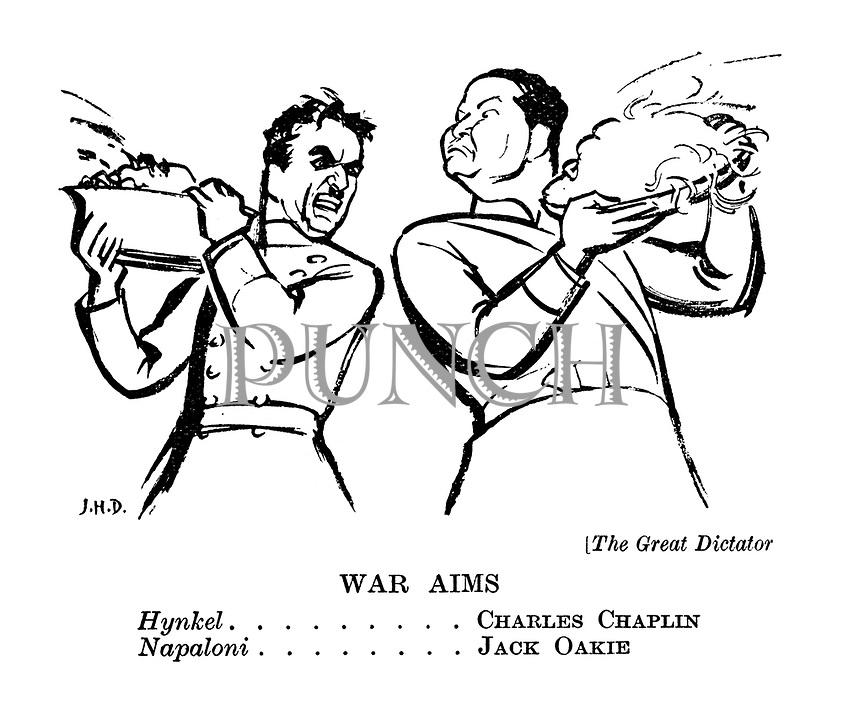 (The Great Dictator) War Aims. Hynkel ......... Charles Chaplin. Napaloni ........ Jack Oakie.
