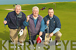 GOLFERS: Playing in the 4ball at Tralee Golf Club, on Sunday l-r: John Murphy, Richie Greer and Kieran O'Callaghan..