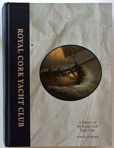 """The History of the Royal Cork YC was published in 2005, when it was honoured as """"Irish Book of the Year""""."""