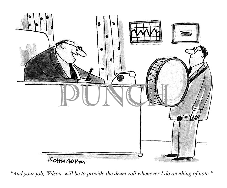 """And your job, Wilson, will be to provide the drum-roll whenever I do anything of note."""