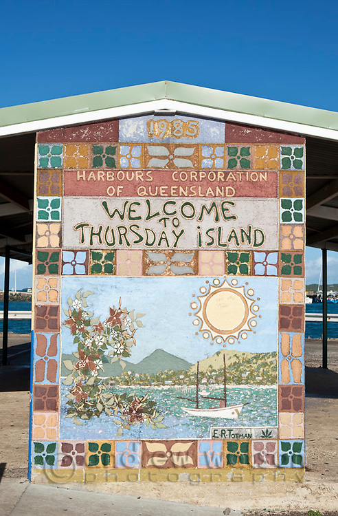 Thursday Island welcome sign at Engineers Wharf.  Thursday Island, Torres Strait Islands, Queensland, Australia