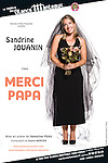 "Poster of the theatre play ""MERCI PAPA""...Photo & Design : Capucine Bailly"