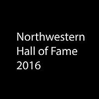 Northwestern Hall of Fame 2016