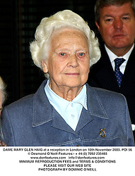 DAME MARY GLEN HAIG at a reception in London on 10th November 2003.POI 56