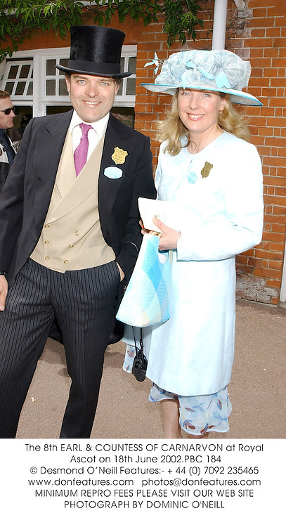 The 8th EARL & COUNTESS OF CARNARVON at Royal Ascot on 18th June 2002.		PBC 184