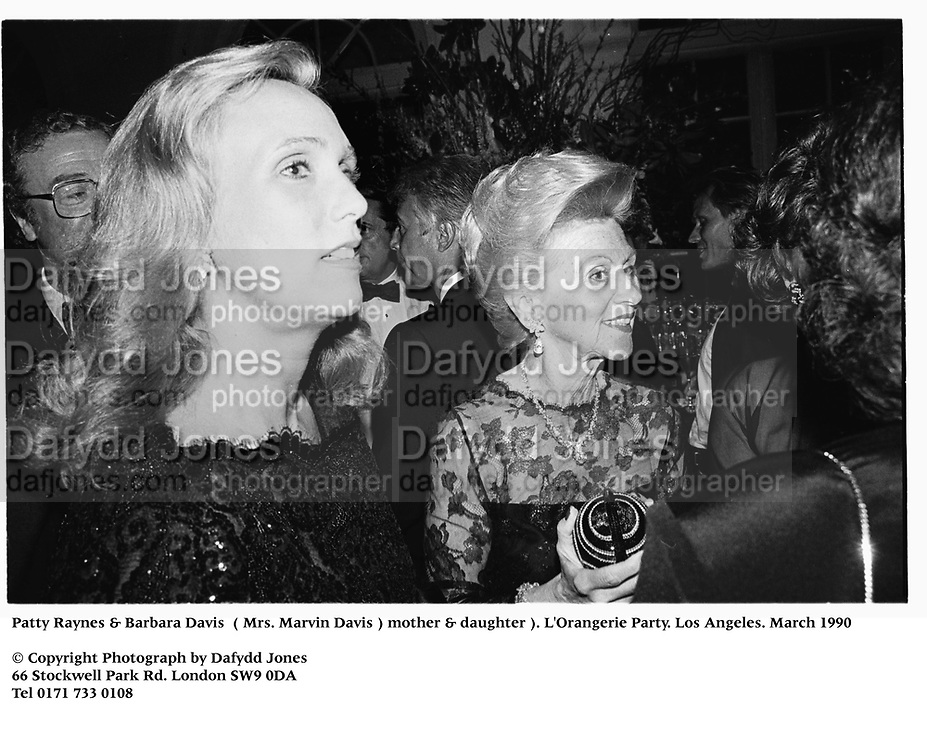 Patty Raynes & Barbara Davis  (  Mrs. Marvin Davis) mother & daughter ). L'Orangerie Party. Los Angeles. March 1990<br />