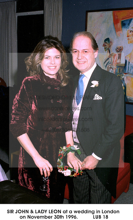 SIR JOHN &amp; LADY LEON at a wedding in London on November 30th 1996.<br /> LUB 18