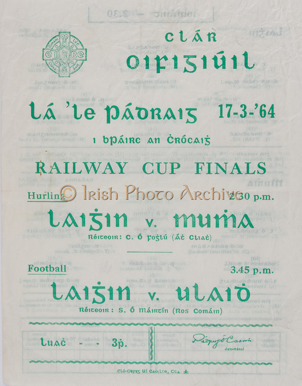 Interprovincial Railway Cup Football Cup Final,  17.03.1964, 03.17.1964, 17th March 1964, referee S O Mairtin , Leinster 1-06, Ulster 0-12, .Interprovincial Railway Cup Hurling Cup Final,  17.03.1964, 03.17.1964, 17th March 1964, referee S O Foslu, Leinster 3-07, Munster 2-09,.