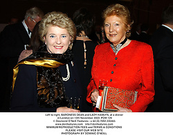 Left to right, BARONESS DEAN and LADY HAMLYN, at a dinner in London on 13th November 2003.POM 129