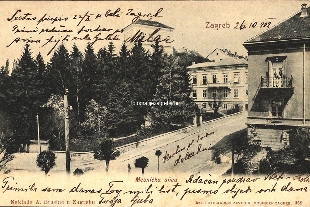 Zagreb : Mesnička ulica. <br /> <br /> ImpresumZagreb : Naklada A. Brusine, [1900].<br /> Materijalni opis1 razglednica : tisak ; 9 x 14 cm.<br /> NakladnikTiskara A. Brusina<br /> Vrstavizualna građa • razglednice<br /> ZbirkaGrafička zbirka NSK • Zbirka razglednica<br /> Formatimage/jpeg<br /> PredmetZagreb –– Mesnička ulica<br /> SignaturaRZG-MESN-10<br /> Obuhvat(vremenski)19. stoljeće • 20. stoljeće<br /> NapomenaRazglednica je putovala 1902. godine.<br /> PravaJavno dobro<br /> Identifikatori000954896<br /> NBN.HRNBN: urn:nbn:hr:238:041715 <br /> <br /> Izvor: Digitalne zbirke Nacionalne i sveučilišne knjižnice u Zagrebu