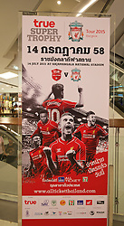 BANGKOK, THAILAND - Sunday, July 12, 2015: Advertising for Liverpool's opening preseason game against a Thai XI, featuring Raheem Sterling, at Central World shopping mall ahead of the team's arrival in Thailand for the start of the club's preseason tour. (Pic by David Rawcliffe/Propaganda)