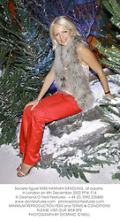 Society figure MISS HANNAH SANDLING, at a party in London on 4th December 2002.			PFW 114