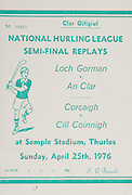 National Hurling League Semi-Final Replay.Semple Stadium, Thurles, Co. Tipperary.25.04.1976  25th April 1976.Cork v Kilkenny.Wexford v Clare