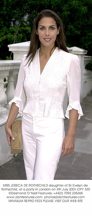 MISS JESSICA DE ROTHSCHILD daughter of Sir Evelyn de Rothschild, at a party in London on 4th July 2001.OPY 330