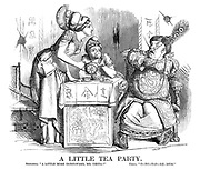 "A Little Tea Party. Britannia. ""A little more gunpowder, Mr China?"" China. ""O-no-tan-ke-mum."""
