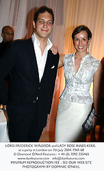 LORD FREDERICK WINDSOR and LADY ROSE INNES-KERR, at a party in London on 7th July 2004.PXA 68