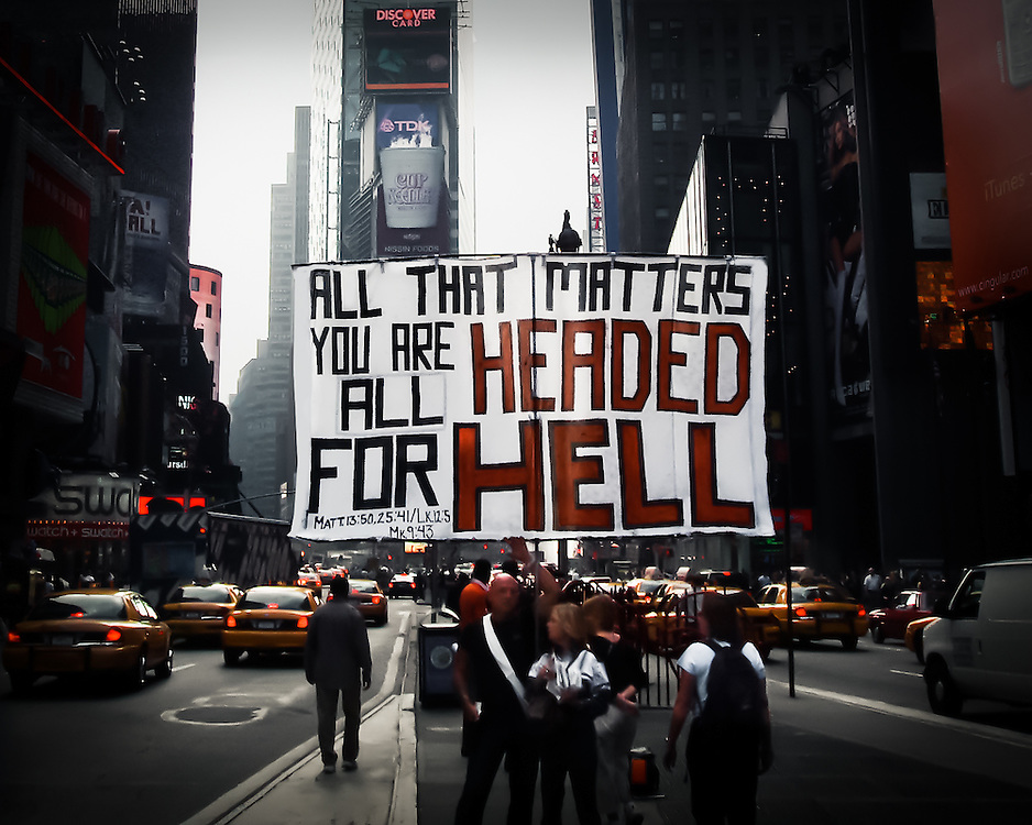 All that Matters is that You're All Headed for Hell, Times Square, NYC