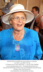BARONESS CHALKER at a luncheon in London on 26th July 2003.PLT 46