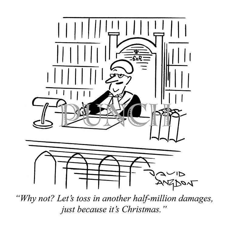 """Why not? Let's toss in another half-million damages, just because it's Christmas."""