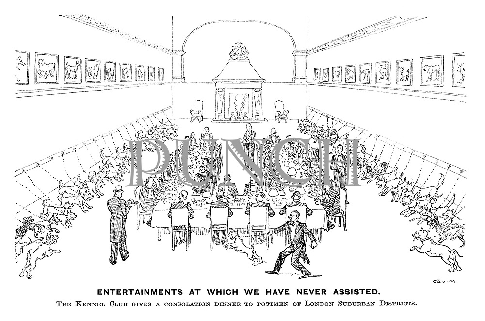 Entertainments at which we have never assisted. The Kennel Club gives a consolation dinner to postmen of London suburban districts.