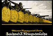 World War I 1914-1918.  Subscribe to the 7th War Loan, Vienna Commercial Bank. Austrian poster shows soldiers and their weapons behind a barricade of gold,  1917.  Government Finance Bonds