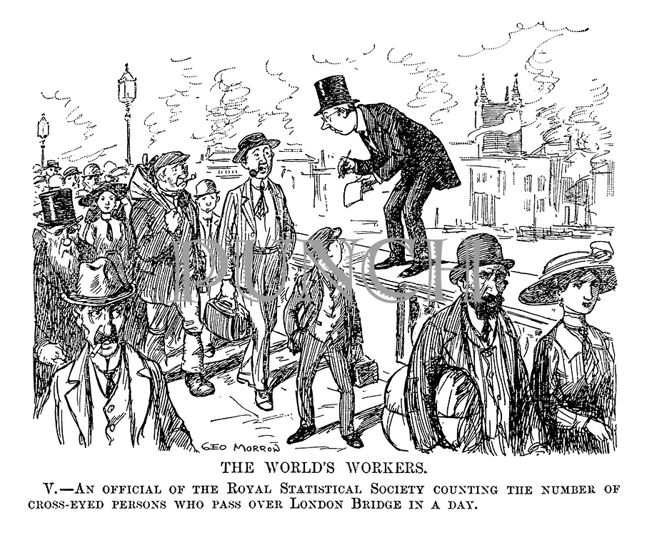The world's workers. V. - An official of the royal statistical society counting the number of cross-eyed persons who pass over London Bridge in a day.
