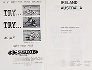 Irish Rugby Football Union, Ireland v Australia, Tour Match, Landsdowne Road, Dublin, Ireland, Saturday 21st January, 1967,.21.1.1967, 1.21.1967,..Referee- M Joseph, Welsh Rugby Union, ..Score- Ireland 15 - 8 Australia, ..Irish Team, ..T J Kiernan,  Wearing number 15 Irish jersey, Full Back, Cork Constitution Rugby Football Club, Cork, Ireland,..A T A Duggan, Wearing number 14 Irish jersey, Right Wing, Landsdowne Rugby Football Club, Dublin, Ireland,..F P K Bresnihan, Wearing number 13 Irish jersey, Right Centre, University College Dublin Rugby Football Club, Dublin, Ireland, ..H H Rea, Wearing number 12 Irish jersey, Left Centre, Edinburgh University Rugby Football Club, Edinburgh, Scotland, ..P J McGrath,  Wearing number 11 Irish jersey, Left Wing, University college Cork Rugby Football Club, Cork, Ireland,  ..C M H Gibson, Wearing number 10 Irish jersey, Stand Off, N.I.F.C, Rugby Football Club, Belfast, Northern Ireland, ..B F Sherry, Wearing number 9 Irish jersey, Scrum Half, Terenure Rugby Football Club, Dublin, Ireland, ..K G Goodall, Wearing number 8 Irish jersey, Forward, Newcastle University Rugby Football Club, Newcastle, England, ..M G Doyle, Wearing number 7 Irish jersey, Forward, Edinburgh Wanderers Rugby Football Club, Edinburgh, Scotland, ..N Murphy, Wearing number 6 Irish jersey, Forward, Cork Constitution Rugby Football Club, Cork, Ireland,..M Molloy, Wearing number 5 Irish jersey, Forward, University College Galway Rugby Football Club, Galway, Ireland,  ..W J McBride, Wearing number 4 Irish jersey, Forward, Ballymena Rugby Football Club, Antrim, Northern Ireland,..P O'Callaghan, Wearing number 3 Irish jersey, Forward, Dolphin Rugby Football Club, Cork, Ireland, ..K W Kennedy, Wearing number 2 Irish jersey, Forward, C I Y M S Rugby Football Club, Belfast, Northern Ireland, ..T A Moroney, Wearing number 1 Irish jersey, Forward, University College Dublin Rugby Football Club, Dublin, Ireland, ..Australian Team, ..J K Lenehan, Wearing number 2 Australia