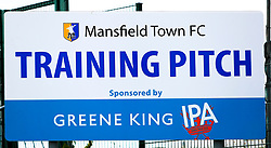 The Mansfield Town Training pitch sign at the One Call Stadium, home to Mansfield Town - Mandatory by-line: Ryan Crockett/JMP - 18/08/2018 - FOOTBALL - One Call Stadium - Mansfield, England - Mansfield Town v Colchester United - Sky Bet League Two