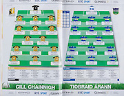 All Ireland Senior Hurling Championship Final,.06.09.2009, 09.06.2009, 6th September 2009, 6092009AISHCF1, Minor Galway 2-15, Kilkenny 2-11, Senior Kilkenny 2-22, Tipperary 0-23, Kilkenny, 1 PJ Ryan, Fenians, 2 Michael Kavanagh, St Lachtains, 3 JJ Delaney, Fenians, 4 Jackie Tyrell, James Stephens, 5 Tommy Walsh, Tullaroan, 6 Brian Hogan, O'Loughlin Gaels, 7 John Tennyson, Carrickshock, 8 Derek Lyng, Emeralds, 9 MIchael Rice, Carrickshock, 10 Richie Hogan, Damesfort, 11 Henry Shefflin, Ballyhale Shamrocks, 12 Eoin Larkin, James Stephens, 13 Eddie Brennan, Graig Ballycallan, 14 Richie Power, Carrickshock, 15 Aidan Fogarty, Emeralds, subs, David Herity, Noel Hickey, James Ryall, John Dalton, James 'Cha' Fitzpatrick, Michael Fennelly, Martin Comerford, Sean Cummins, Canice Hickey, PJ Delaney, Damien Fogarty, TJ Fogarty, TJ Reid, Willie O'Dwyer, Eoin Reid, Michael Grace, Tipperary, 1 Brendan Cummins, Ballybacon Grange, 2 Paddy Stapleton, Borris Ileagh, 3 Padraic Maher, Thurles Sarsfield, 4 Paul Curran, Mullinahone, 5 Declan Fanning, Killenaule, 6 Conor O'Mahony captain, Newport, 7 Brendan Maher, Borris Ileagh, 8 Jason Woodlock, Drom and Inch, 9 Shane McGrath, Ballinahinch, 10 Pat Kerwick, Killenaule, 11 Seamus Callanan, Drom and Inch, 12 John O'Brien, Toomevara, 13 Noel McGrath, Loughmore Castleiney, 14 Eoin Kelly, Mullinahone, 15 Lar Corbett, Thurles Sarsfield, subs, Darren Gleeson, Eamonn Buckley, John Devane, Benny Dunne, Diarmaid Fitzgerald, Seamus Hennessy, Paul Kelly, Patrick Maher, Shane Maher, Hugh Maloney, Conor O'Brien, Gearoid Ryan, Willie Ryan, Thomas Stapleon, Michael Webster,
