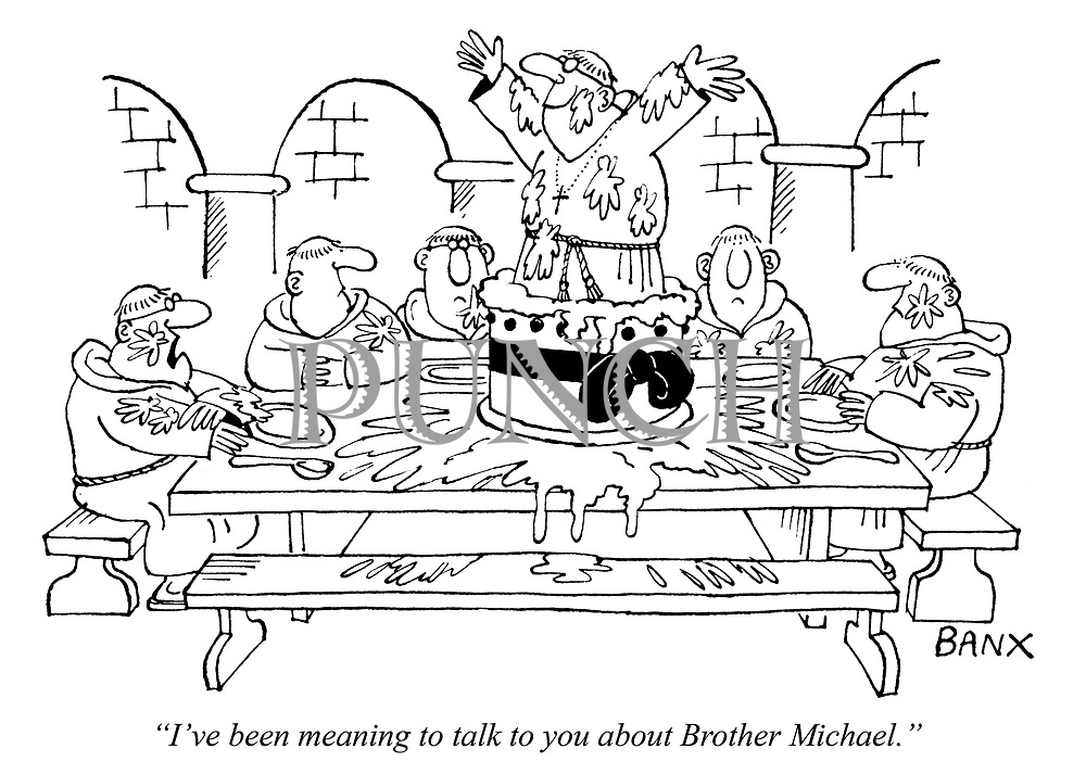 """I've been meaning to talk to you about Brother Michael."""