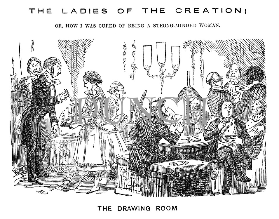 The Ladies of the Creation; Or, how I was cured of being a strong-minded woman. The Drawing Room.
