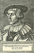 Ferdinand I (1503-1564) Holy Roman Emperor from 1558. Younger brother of Emperor Charles V; an admirer of Erasmus whose principles he tried to emulate. From a copperplate engraving by Bartholemeo Beham, 1513. He is wearing the Order of the Golden Fleece.