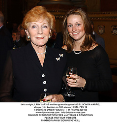 Left to right, LADY JARVIS and her granddaughter MISS LUCINDA HARRIS, at a party in London on 14th January 2004.PPU 19
