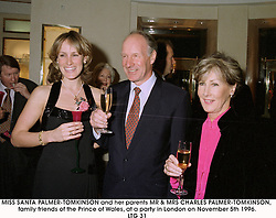 MISS SANTA PALMER-TOMKINSON and her parents MR & MRS CHARLES PALMER-TOMKINSON, family friends of the Prince of Wales, at a party in London on November 5th 1996.                                                           LTG 31