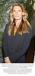 VICTORIA LOCKWOOD former wife of the 9th Earl Spencer brother of the late Diana, Princess of Wales, at a party in London on 10th July 2002.PBZ 97