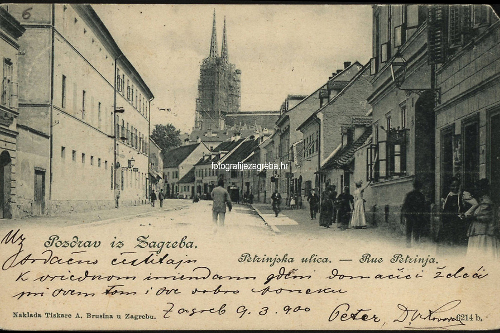 Pozdrav iz Zagreba : Petrinjska ulica = Rue Petrinja. <br /> ImpresumZagreb : Naklada Tiskare A. Brusina, [1900].<br /> <br /> Materijalni opis1 razglednica : tisak ; 8,9 x 13,8 cm.<br /> NakladnikTiskara A. Brusina<br /> Vrstavizualna građa • razglednice<br /> ZbirkaGrafička zbirka NSK • Zbirka razglednica<br /> ProjektPozdrav iz Hrvatske<br /> Formatimage/jpeg<br /> PredmetZagreb –– Petrinjska<br /> SignaturaRZG-PETR-2<br /> Obuhvat(vremenski)20. stoljeće<br /> NapomenaRazglednica je putovala 1900. godine. • Poleđina razglednice namijenjena je samo za adresu.<br /> PravaJavno dobro<br /> Identifikatori000954550<br /> NBN.HRNBN: urn:nbn:hr:238:631428 <br /> <br /> Izvor: Digitalne zbirke Nacionalne i sveučilišne knjižnice u Zagrebu