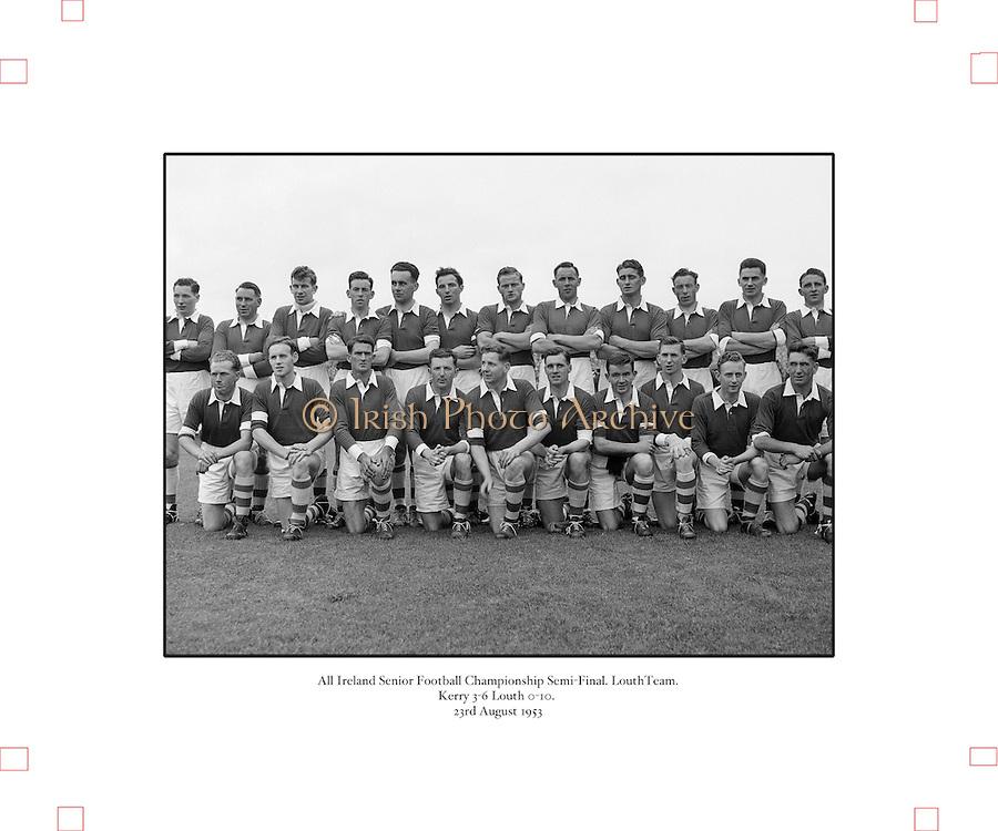 Neg No: 285/4014-4020...23081953AISFCSF.23.08.1953..All Ireland Senior Football Championship - Semi-Final...Kerry.3-6.Louth.0-10...Louth Team......