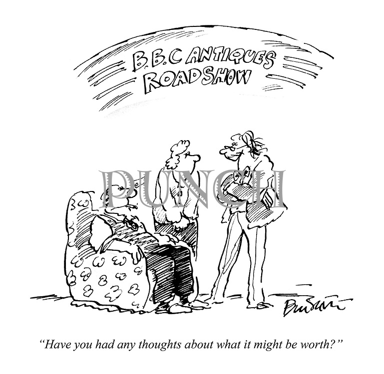 """Have you had any thoughts about what it might be worth?"""