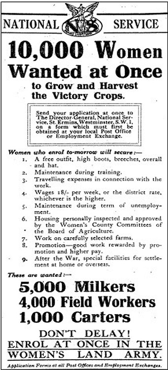 Holding the Home Front<br /> The Women's Land Army in the First World War book by Pen and sward<br /> <br /> Within days of the start of the First World War there were calls for women to come to the fields, but it would be almost three years before the Women's Land Army was established. In that time though, various private and public initiatives would be launched to pull women onto the land. The Women's Land Army would be shaped as much by the successes and failures of these earlier enterprises as by the precise requirements of 1917. It was a process of evolution, not revolution, and agricultural policy had also evolved over the course of the first three years of the war. By the spring of 1917 farmers were being called upon to plough out, to push back the borders and extend the cultivated acreage back to the highs of the 1870s. Agriculture would thus need most labour just as it had least available. Britain's food security had never looked most precarious than it did at the start of 1917.<br /> <br /> Photo Shows: Initial advert for the Women's Land Army, widely placed in the press in March 1917.<br /> ©Pen and sward/Exclusivepix Media