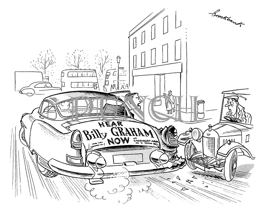 (A car hits the back of an American car with a sign on the back reading 'Hear Billy Graham Now' and the man himself in the rear seat shouting at the driver)