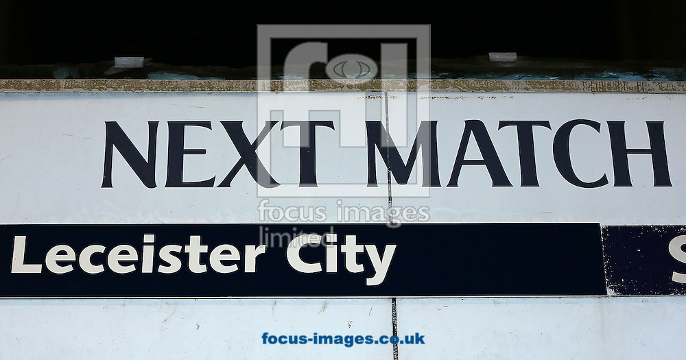 A misspelt sign (Leicester spelt incorrect) outside the stadium advertising the FA Cup match between Leicester City and Tottenham Hotspur at White Hart Lane, London<br /> Picture by Richard Calver/Focus Images Ltd +447792 981244<br /> 24/01/2015