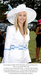 Social figure MISS HEATHER BIRD, at Royal Ascot on 19th June 2002.	PBD 148