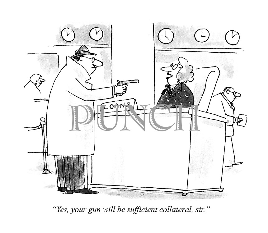"""Yes, your gun will be sufficient collateral, sir."""